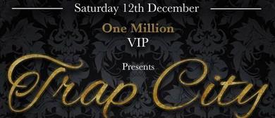 One Million VIP Presents - Trap City