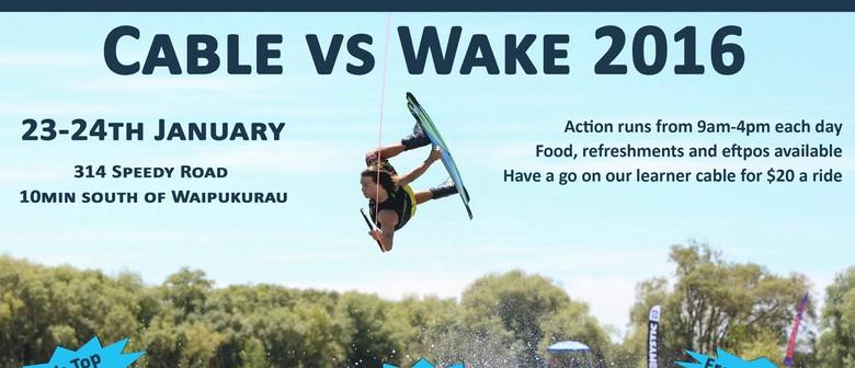 Cable Vs Wake 2016