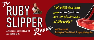 The Ruby Slipper Revue: A Glittering & Gay Variety Show