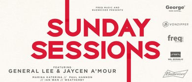 Sunday Sessions - General Lee, Jaycen A'mour + more