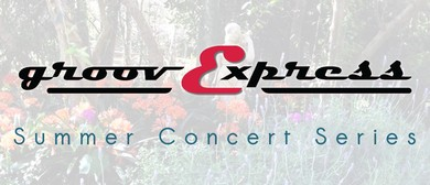 Groovexpress – Summer Concert Series