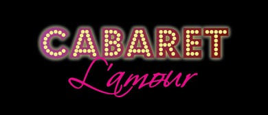 Cabaret L'amour Dinner and Show Valentines Special