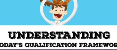 Understanding Todays Qualifications Framework