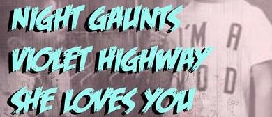Night Gaunts Violet Highway She Loves You Neo Kalashnikovs