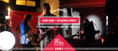 Silo Sessions presents: Avoid! Avoid, The Naenae Express