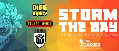 Storm the Bay w/ Tsunami House, Diamond Doll & Dick Tracy