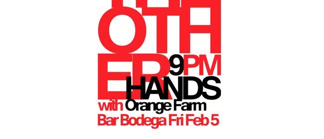 The Other Hands w/ Orange Farm