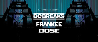 Bassfreaks Presents DC Breaks Frankee & Dose