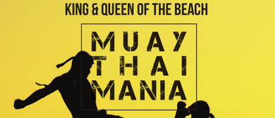 "Muay Thai Mania ""King & Queen of the Beach"""