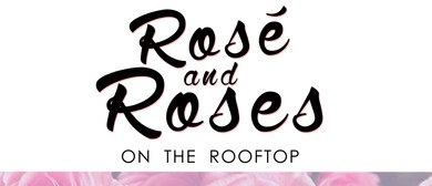 Rose and Roses on the Rooftop