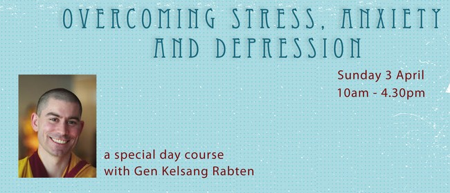 Overcoming Stress Anxiety and Depression Day Course