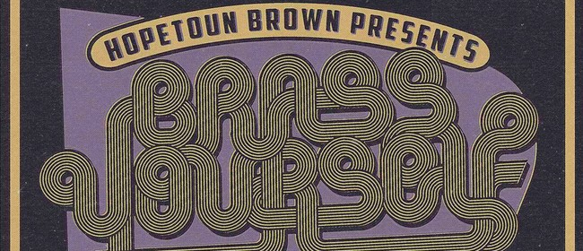 Brass Yourself ft Hopetoun Brown