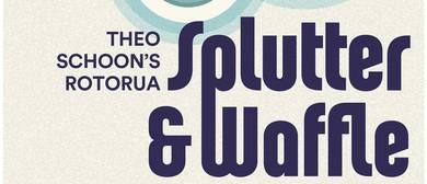 Splutter and Waffle - Theo Schoon's Rotorua