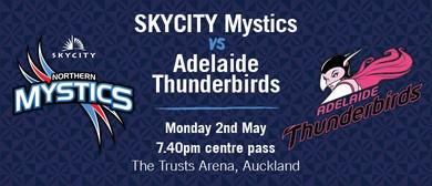SKYCITY Mystics vs Adelaide Thunderbirds