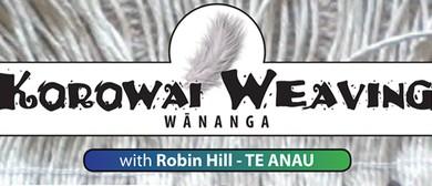 Te Anau Korowai Weaving Wananga