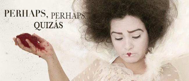 Perhaps, Perhaps... Quizás