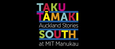Taku Tāmaki – Auckland Stories South