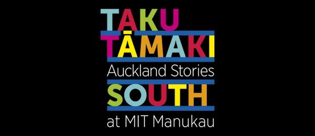 Taku Tāmaki – Auckland Stories South