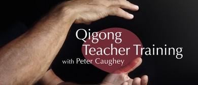 Qigong Teacher Training - with Peter Caughey