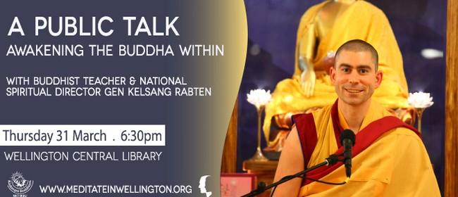 Public Talk - Awakening the Buddha Within