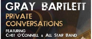 Gray Bartlett Private Conversations - New Album & Tour 2016