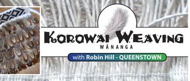 Queenstown Korowai Weaving Wananga