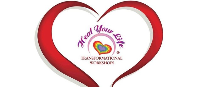 Heal Your Life Achieve Your Dreams 2 day Workshop