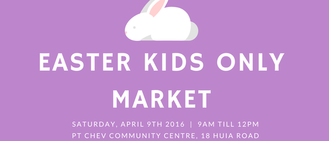The Pt Chev Easter Kids Only Market