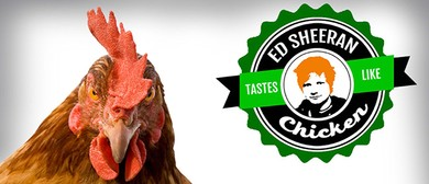 Ed Sheeran Tastes Like Chicken: SOLD OUT