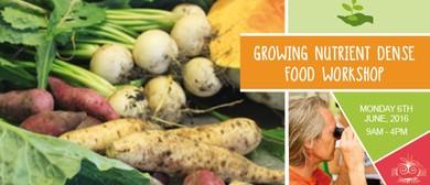 Growing Nutrient Dense Food Workshop