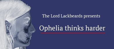 Ophelia Thinks Harder