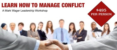 A Mark Wager Workshop: Learn How To Manage Conflict