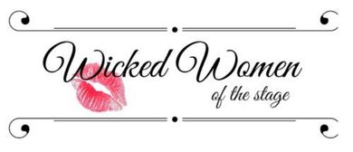 Wicked Women of the Stage