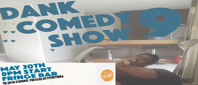 The Dank Comedy Show 9