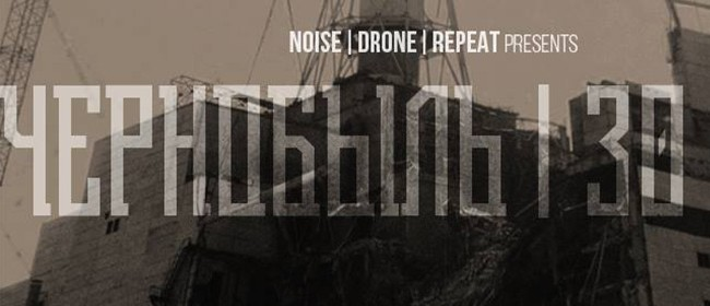 Noise. Drone. Repeat - Chernobyl Special
