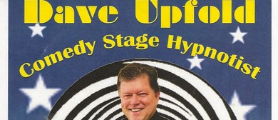 Dave Upfold - Comedy Stage Hypnotist: SOLD OUT