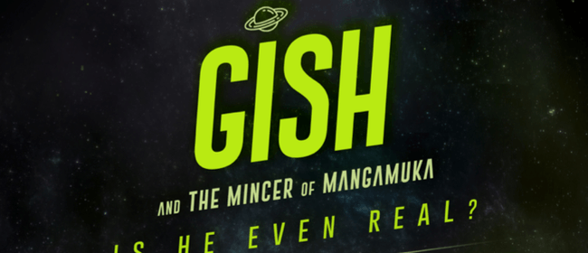 Gish & the Mincer of Mangamuka - Is He Even Real?