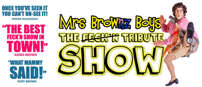 The Other Mrs Brownz Boys - the Feck'n Tribute Show