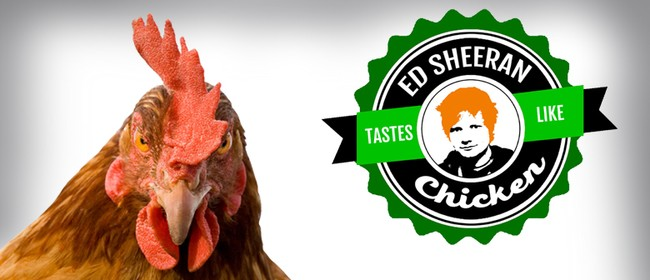 Ed Sheeran Tastes Like Chicken