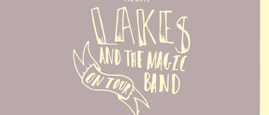 Lakes and the Magic Band Tour