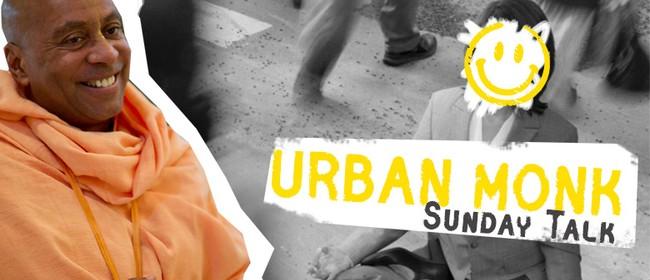 Urban Monk Sunday Talk