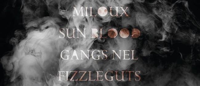 Miloux, Sun Blood, Gangs Nel, Fizzleguts & Mr Amish