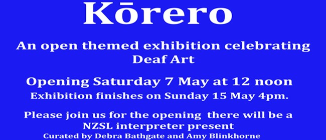 Korero - An Open Themed Event Celebrating Deaf Art