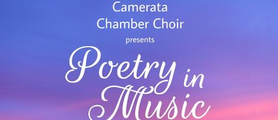 Camerata Chamber Choir presents - Poetry in Music
