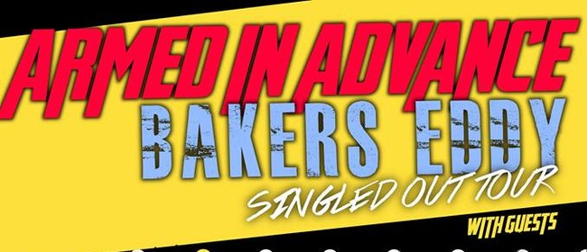 Armed In Advance & Bakers Eddy Singled Out Tour