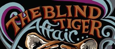 The Blind Tiger Affair