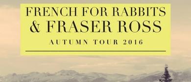 French For Rabbits & Fraser Ross Autumn Tour