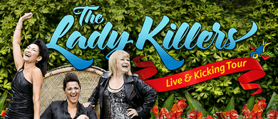 The Lady Killers 'Live & Kicking Tour'