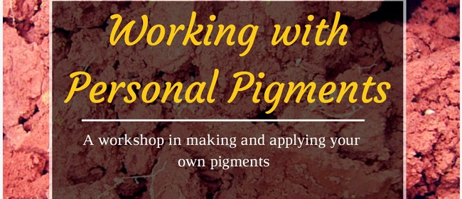 Personal Pigments: Making and applying pigments