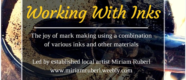 Working With Inks: The joys of mark making using inks in com